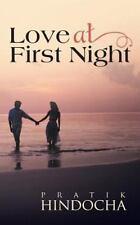 Love at First Night by pratik hindocha (2013, Paperback)
