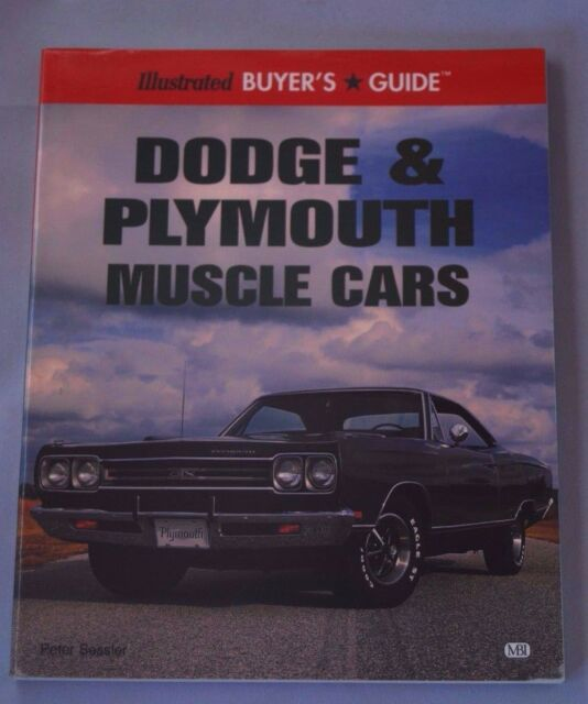 Motorbooks International Illustrated Buyer's Guide: Dodge and Plymouth Muscle