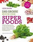 Das große Buch der Superfoods von Lauri Boone (2013, Taschenbuch)