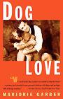 Dog Love by Marjorie Garber (Paperback, 1997)