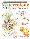 Watercolour Problems and Solutions: A Trouble-Shooting Handbook by Trudy Friend (Paperback, 2002)