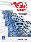 Gateways to Academic Writing: Effective Sentences, Paragraphs, and Essays by Alan Meyers (Paperback, 2004)