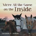 We're All the Same on the Inside by Suzanne R Demink (Paperback / softback, 2015)