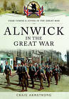 Alnwick in the Great War by Craig Armstrong (Paperback, 2016)