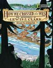How We Crossed The West 9781426313288 by Rosalyn Schanzer Misc