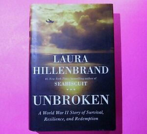Unbroken by Laura Hillenbrand 2010 First Edition 1st Print. Hardcover WWII Story