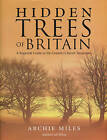 Hidden Trees of Britain by Archie Miles (Hardback, 2007)
