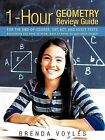 1-Hour Geometry Review Guide For the End-of-Course, SAT, ACT, and ASSET Tests: Everything You Need to Know, Want to Know, or Just Plain Forgot! by Brenda Voyles (Paperback, 2011)