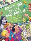 Don't be Silly, Mrs. Millie! by Judy Cox (Paperback, 2010)