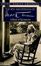 Dover Thrift Editions: The Wit and Wisdom of Mark Twain : A Book of Quotations by Mark Twain (1998, Paperback, New Edition)