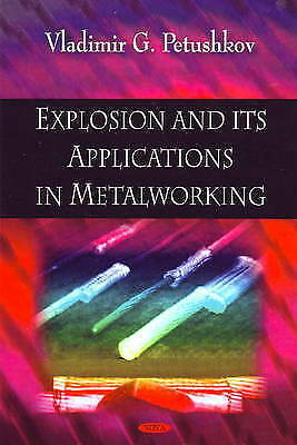 Explosion and Its Applications in Metalworking, Petushkov, Vladimir G., New Book