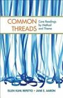 Common Threads: Core Readings by Method and Theme by Jane E Aaron, Co-Author Ellen Kuhl Repetto (Hardback, 2013)