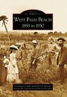 West Palm Beach: 1893 to 1950 by Richard A Marconi, Lynn Lasseter Drake, Historical Society of Palm Beach County (Paperback / softback, 2006)