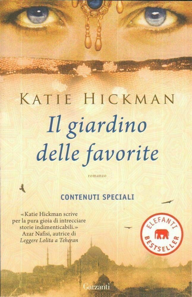 IL GIARDINO DELLE FAVORITE di Katie Hickman ed. Garzanti