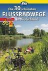 Die 30 schönsten Flussradwege in Deutschland mit GPS-Tracks Download von Oliver Kockskämper (2016, Taschenbuch)