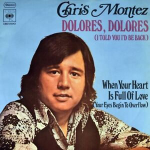 7-034-CHRIS-MONTEZ-Dolores-When-Your-Heart-Is-Full-Of-Love-CBS-Rock-039-n-039-Roll-1973