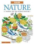 Seek, Color, Find Nature: A Treasure Hunt and Coloring Adventure by Robin Pickens (Paperback / softback, 2016)