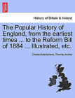 The Popular History of England, from the Earliest Times ... to the Reform Bill of 1884 ... Illustrated, Etc. by Charles MacFarlane, Thomas Archer (Paperback / softback, 2011)