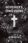 Heidegger's Confessions: The Remains of Saint Augustine in Being and Time and Beyond by Ryan Coyne (Hardback, 2015)
