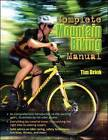The Complete Mountain Biking Manual by Tim Brink (Paperback, 2007)
