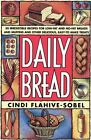 Daily Bread : More Than 50 Irresistible Recipes for Low-Fat and Non-Fat Breads and Muffins, and Other Delicious, Easy Recipes by Cindi Flahive-Sobel (1996, Paperback)