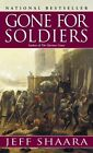 Gone for Soldiers a Novel of The Mexican War by Jeff Shaara 9780345427526