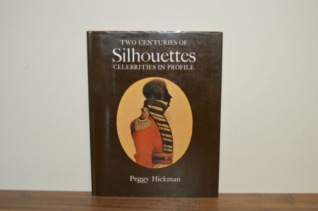 Two Centuries of Silhouettes - Celebrities in Profile - Peggy Hickman - H/B (PW)