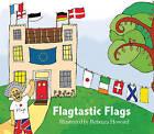 Flagtastic Flags by Marion Boyars Publishers Ltd (Hardback, 2006)