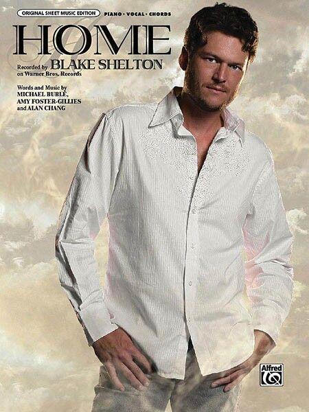 Home Blake Shelton Song For Piano Vocal Sheet Music Guitar Chords