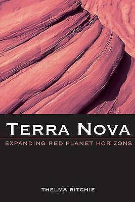 1 of 1 - NEW Terra Nova II: Expanding Red Planet Horizons by Thelma Ritchie