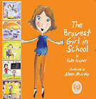 The Bravest Girl in School by Kate Gaynor (Paperback, 2008)