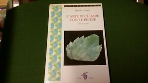 Michael Gienger - L' Arte Di Curare Con Le Pietre, ed. Crisalide, 2003, 29a21