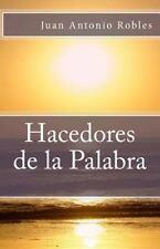 Hacedores de la Palabra by Juan Robles (2015, Paperback)