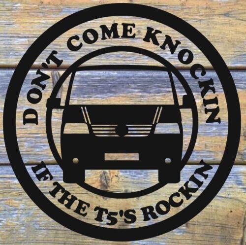 dont come knockin if the t5 is rockin sticker decal sportline dayvan swb lwb
