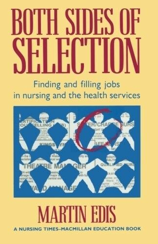 Good, Both Sides of Selection: Finding and filling jobs in nursing and the healt