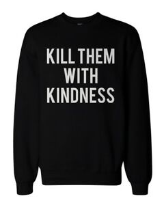 Kill-Them-With-Kindness-Graphic-Sweatshirts-Unisex-Black-Sweatshirt