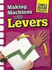 Making Machines with Levers by Chris Oxlade (Paperback, 2016)