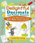 Magical Math: Delightful Decimals and Perfect Percents : Games and Activities That Make Math Easy and Fun 7 by Lynette Long (2002, Paperback)