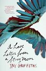 A Love Letter from a Stray Moon by Jay Griffiths (Paperback, 2011)