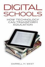 Digital Schools: How Technology Can Transform Education, West, Darrell M., , Boo