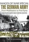 The German Army from Mobilisation to First Ypres by Otto Schwink (Paperback, 2016)
