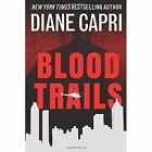 Blood Trails by Diane Capri (Paperback, 2016)
