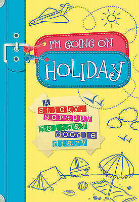 I'm Going on Holiday: A sticky, scrappy holiday doodle diary (Buster Books), And