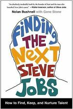 Finding the Next Steve Jobs : How to Find, Keep, and Nurture Talent by Gene Sto…