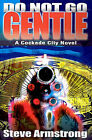 Do Not Go Gentle by Steve Armstrong (Paperback / softback, 2001)