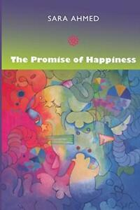 The Promise of Happiness by Sara Ahmed (Paperback 2010) New Book
