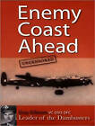 Enemy Coast Ahead---Uncensored: The Real Guy Gibson by Guy Gibson (CD-Audio, 2014)