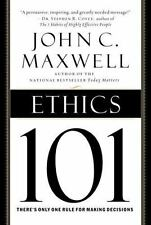 Ethics 101 : What Every Leader Needs to Know by John C. Maxwell (2005, Hardcover