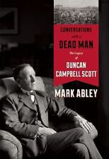 Conversations with a Dead Man: The Legacy of Duncan Campbell Scott-ExLibrary