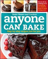 Better Homes and Gardens Cooking: Anyone Can Bake : Step-by-Step Recipes Just for You by Better Homes and Gardens Editors (2009, Spiral)